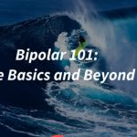 Bipolar 101
